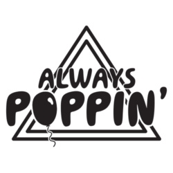 ALWAYS POPPIN